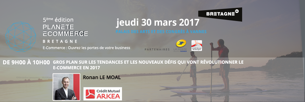 Planète e-commerce : retrouvez-nous le 30 mars au Palais des arts et des congrés à Vannes
