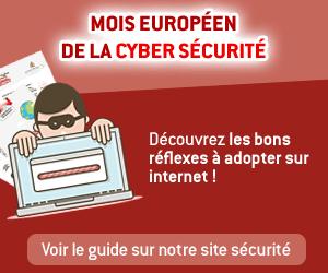 Mois de la cybersécurité. Retrouvez tous nos conseils sur notre site sécurité !